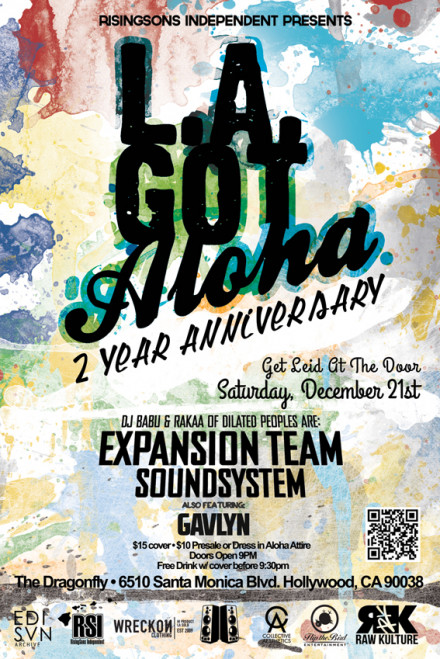 Dj Babu & Rakaa of Dilated Peoples Headline Our 2 Year Anniversary Celebration Of LA Got Aloha As Expansion Team SoundSystem