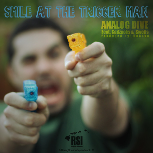 Analog Dive Drops His New Single: Smile At The Trigger Man