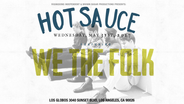 We The Folk Makes Their Hot Sauce Debut